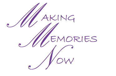 """Make Memories Now"""