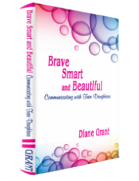 About Brave Smart and Beautiful Communicating with Teen Daughters